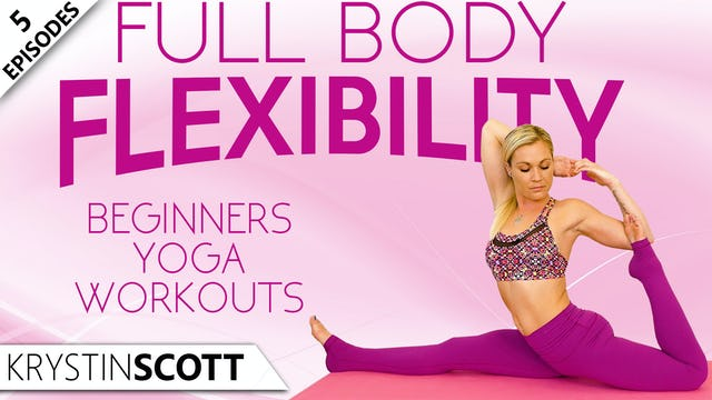 Full Body Flexibility Beginners Yoga Workouts