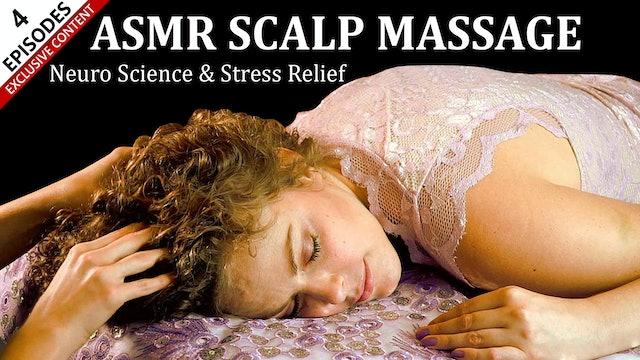 ASMR Scalp Massage - Neuro Science & Stress Relief