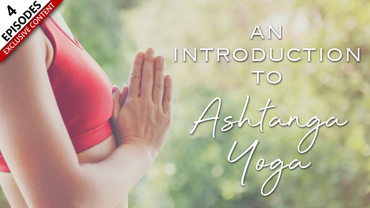 Introduction To Ashtanga Yoga
