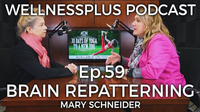 Brain Repatterning for Healing and Happiness with Mary Schneider and GUEST HOST