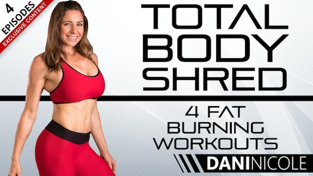 Total Body Shred - 4 Fat Burning Workouts