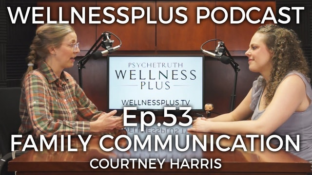 Family Communication, The Art of Raising Teens and Children with Courtney Harris