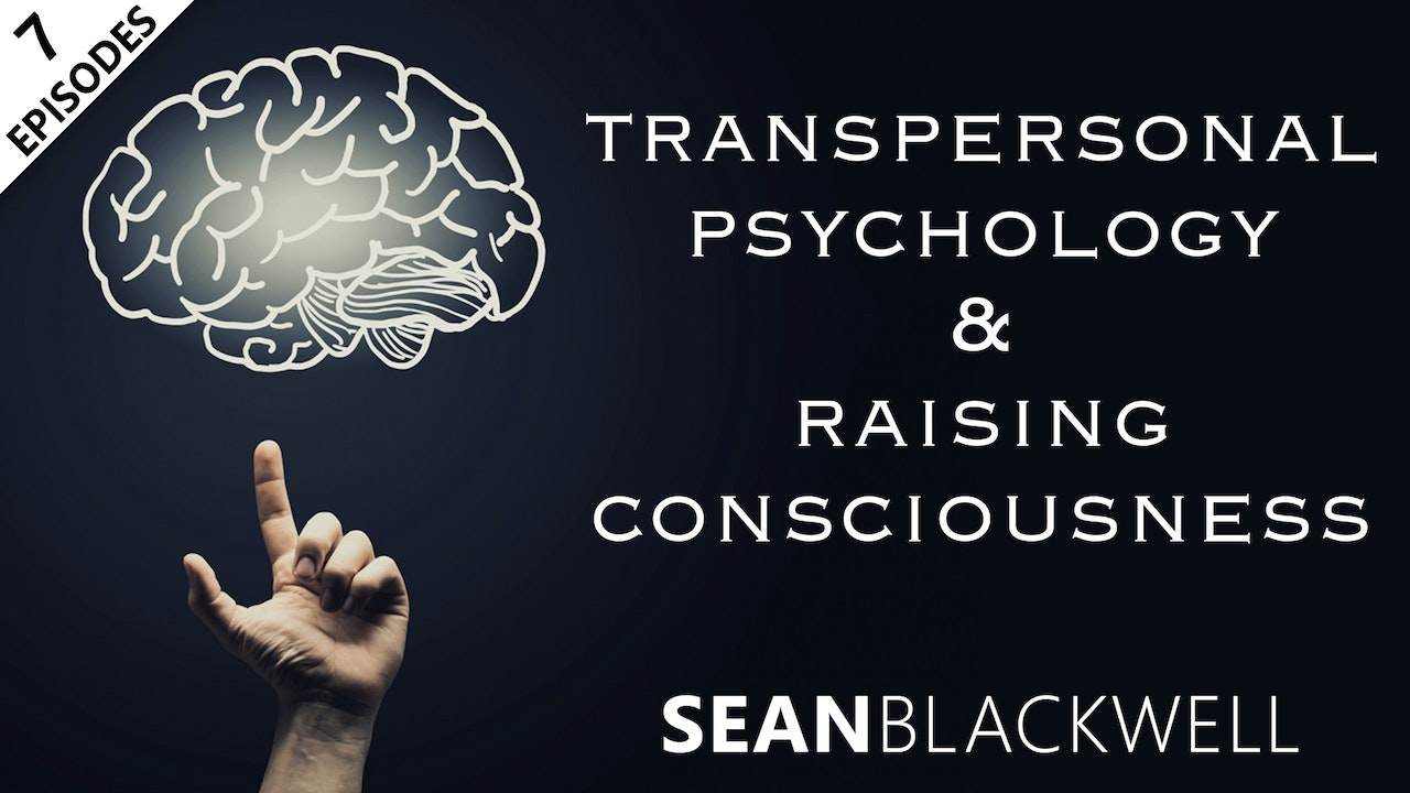 Transpersonal Psychology & Raising Consciousness