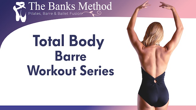 Total Body Barre Workout Series | The Banks Method