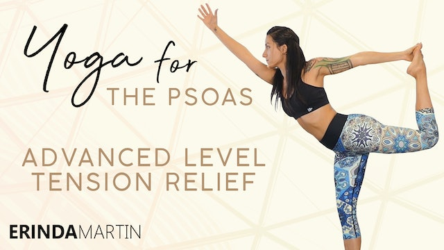 Yoga For The Psoas - Advanced Level Tension Relief