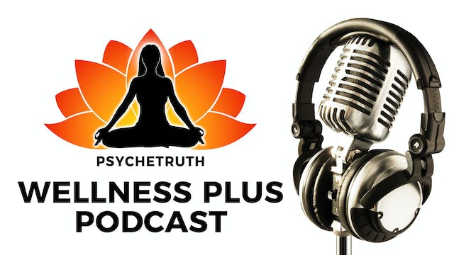 Weekly Wellness Plus Podcast