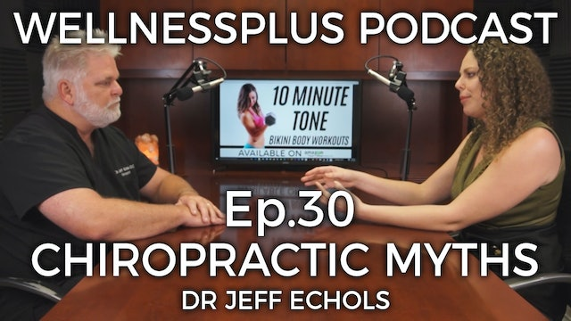 Busting Myths about Chiropractic Care with Dr. Jeff Echols