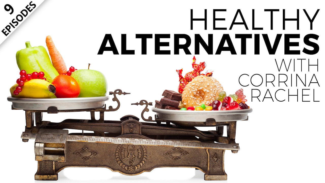 Healthy Alternatives With Corrina Rachel