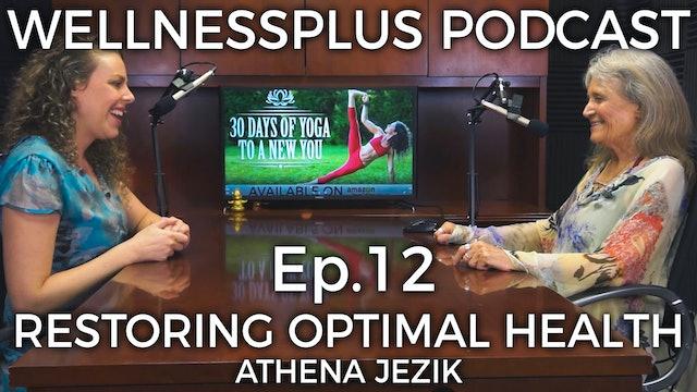 Restoring Optimal Health With Athena Jezik
