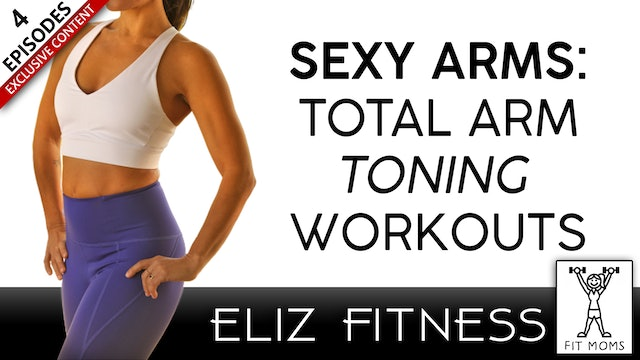 Sexy Arms: Total Arm Toning Workouts | Fit Moms with Eliz Fitness