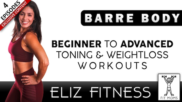 Barre Body Beginner to Advanced Toning and Weight Loss Workouts | Eliz Fitness