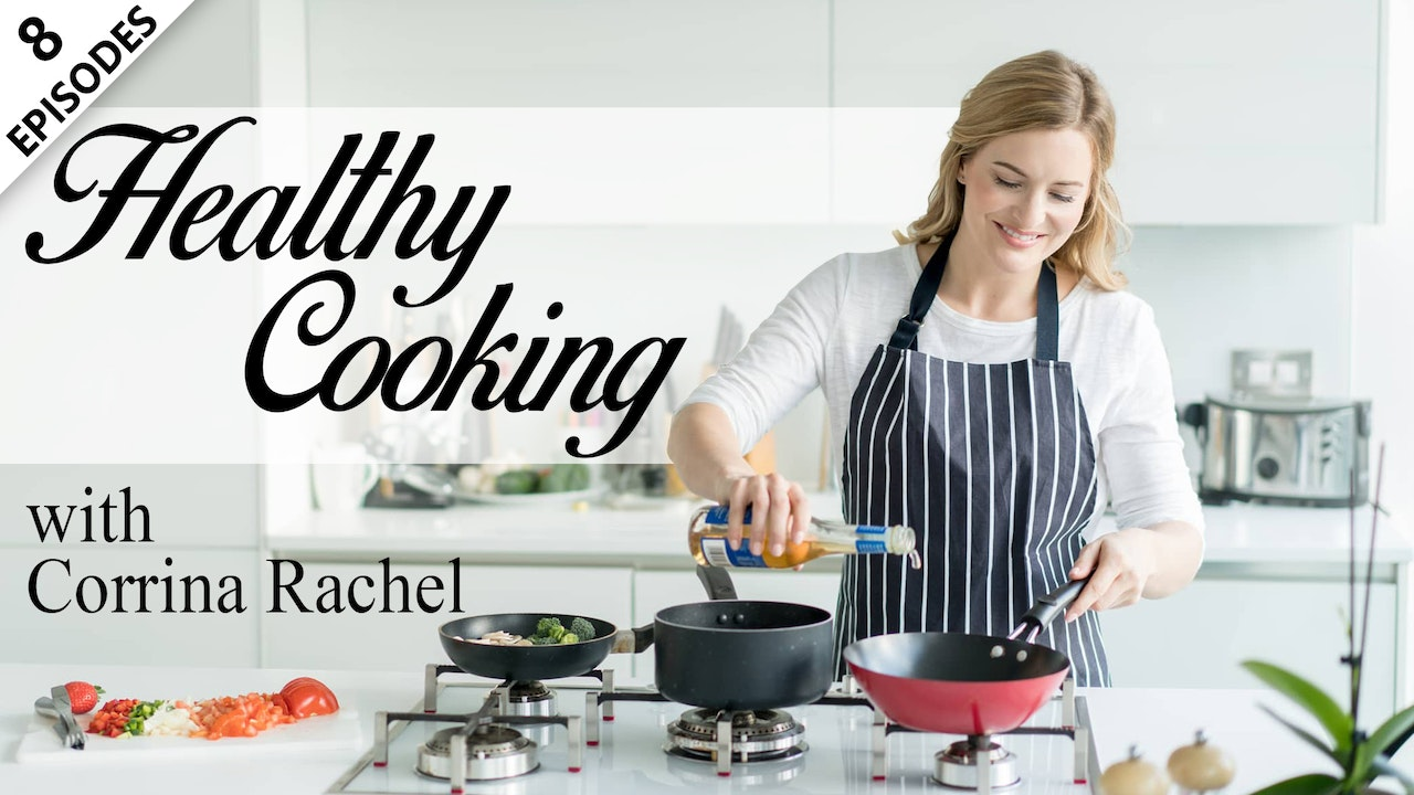Healthy Cooking With Corrina Rachel