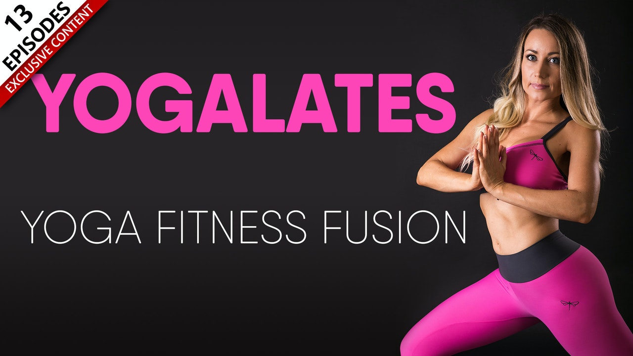 Yogalates - Yoga Fitness Fusion