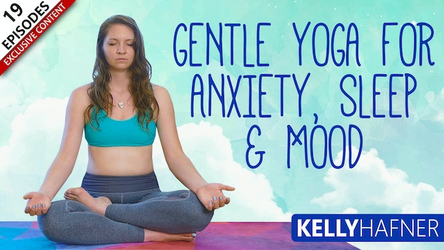 Gentle Yoga For Anxiety, Sleep & Mood