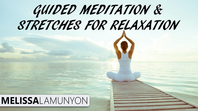 Guided Meditation & Stretches For Relaxation