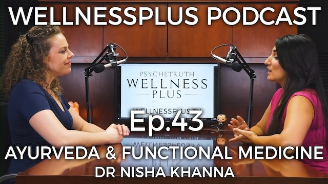 Functional Ayurveda: Ancient Wisdom and Modern Application with Dr. Nisha Khanna