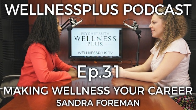 Careers in Health: Making Wellness Your Life's Work with Sandra Foreman