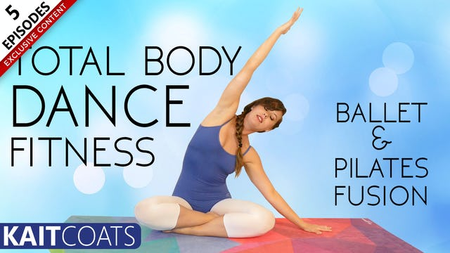 Total Body Dance Fitness - Ballet & Pilates Fusion