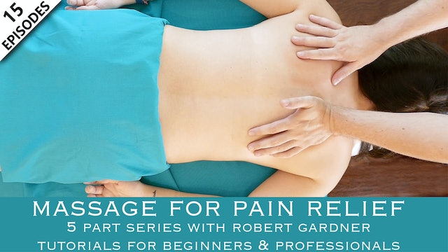 Massage For Pain Relief With Robert Gardner