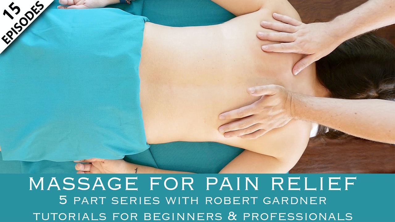 Massage For Pain Relief With Robert Gardner
