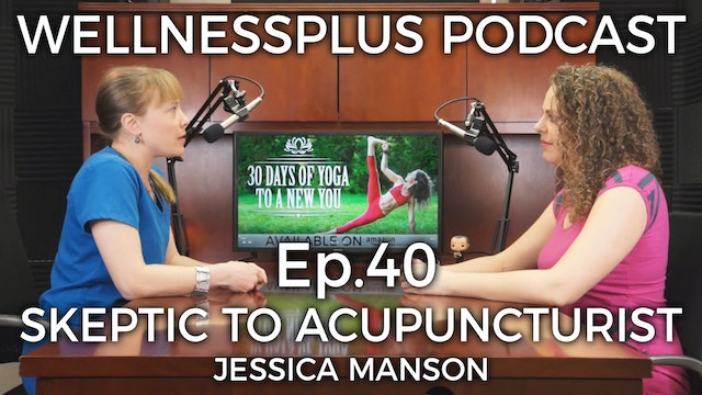 From Skeptic to Acupuncturist: How Holistic Health Changed My Life with Jessica