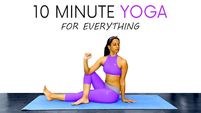 10 Minute Yoga for Everything with Sheena Sharma