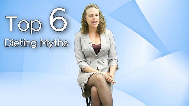 Top 6 Dieting Myths