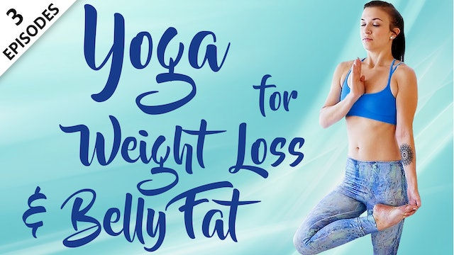 Yoga For Weight Loss & Belly Fat
