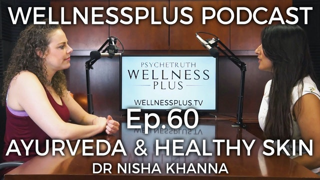 Glowing, Healthy Skin: An Ayurvedic Approach with Dr. Nisha Khanna