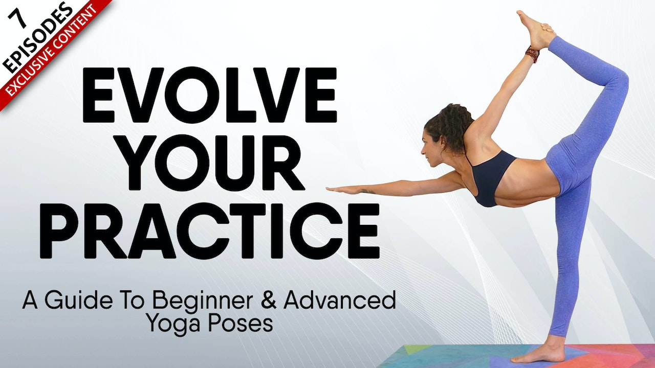 Perfect Your Practice - A Guide To Beginners & Advanced Yoga Poses