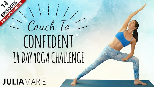 From Couch To Confident in 14 Days! Yoga w/ Julia