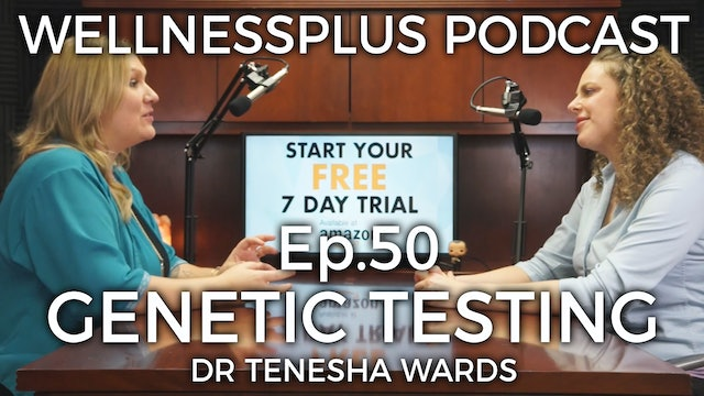 Genetic Testing: The Future of Health and Wellness with Tenesha Wards