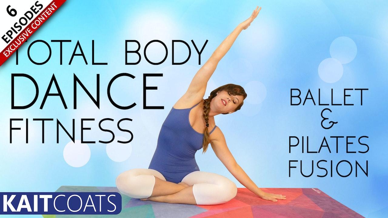 Total Body Dance Fitness - Ballet & Pilates Fusion