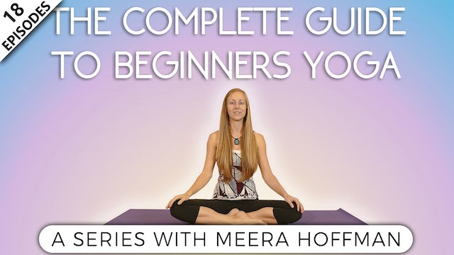 The Complete Guide To Beginners Yoga