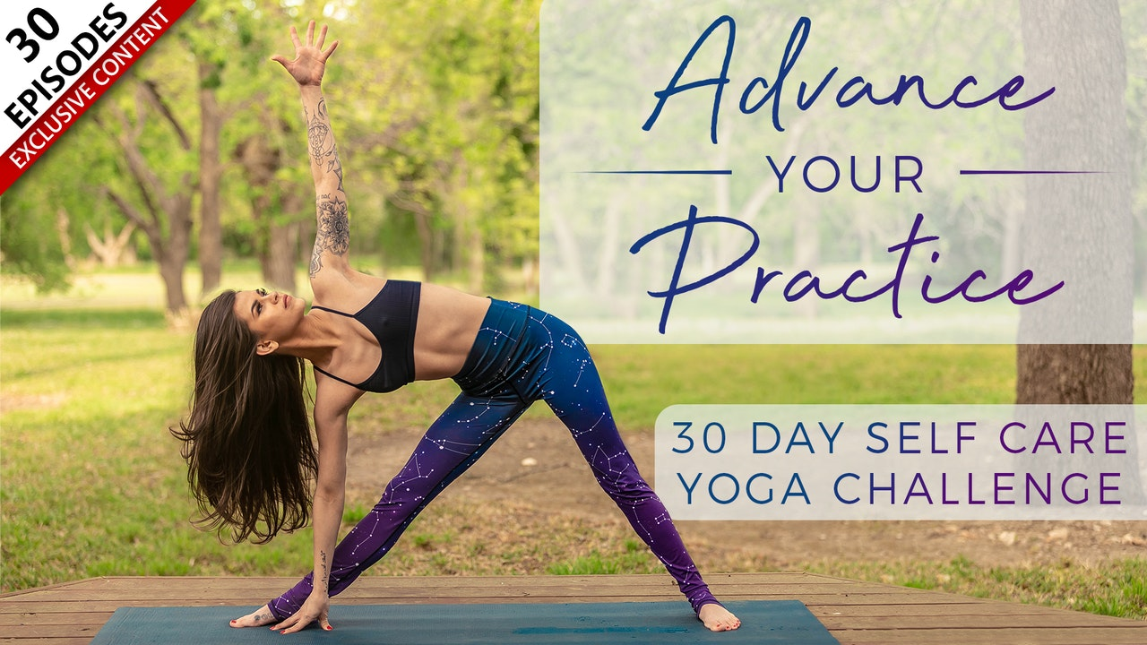 Advance Your Practice: 30 Day Self Care Yoga Challenge