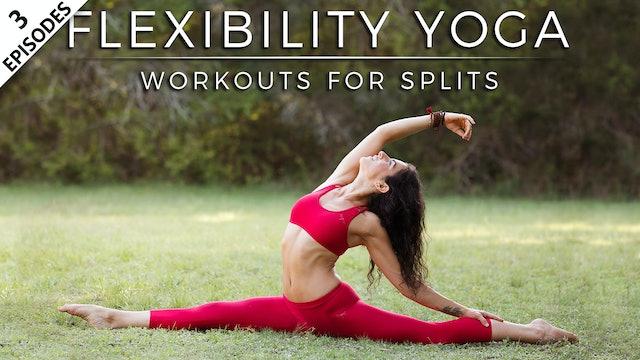 Flexibility Yoga, Workouts For Splits