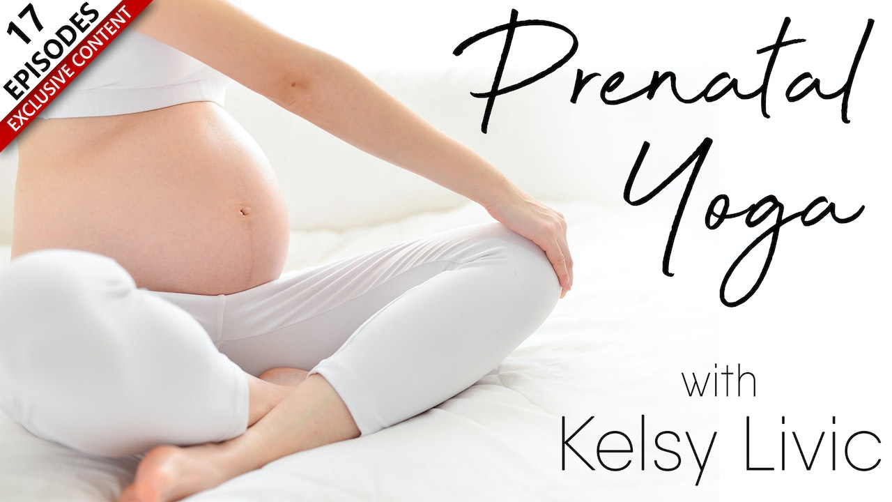 Prenatal Yoga With Kelsy Livic