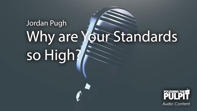 Jordan Pugh: Why Are Your Standards So High? (Podcast)