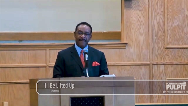 Ed DeBerry: If I Be Lifted Up
