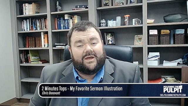 Chris Donovant: 2 Minutes Tops - My Favorite Sermon Illustration