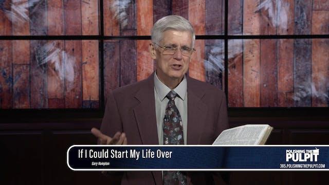 Gary Hampton: If I Could Start My Lif...