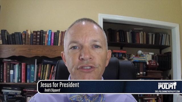 Todd Clippard: Jesus for President