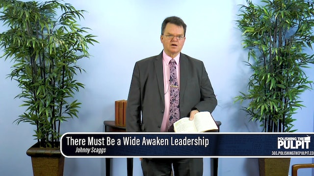 Johnny Scaggs: There Must Be a Wide Awaken Leadership