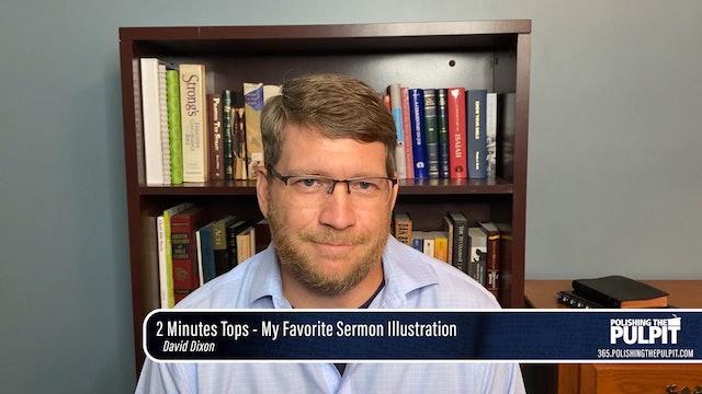 David Dixon: 2 Minutes Tops - My Favorite Sermon Illustration
