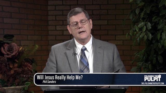Phil Sanders: Will Jesus Really Help Me?