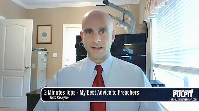 Keith Kasarjian: 2 Minutes Tops - My Best Advice to Preachers
