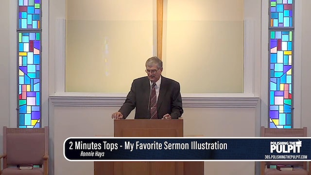 Ronnie Hayes: 2 Minutes Tops - My Favorite Sermon Illustration