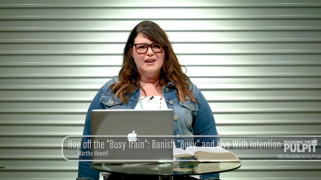 """Martha Howell: Hop off the """"Busy Train"""": Banish """"Busy"""" and Live With Intention"""