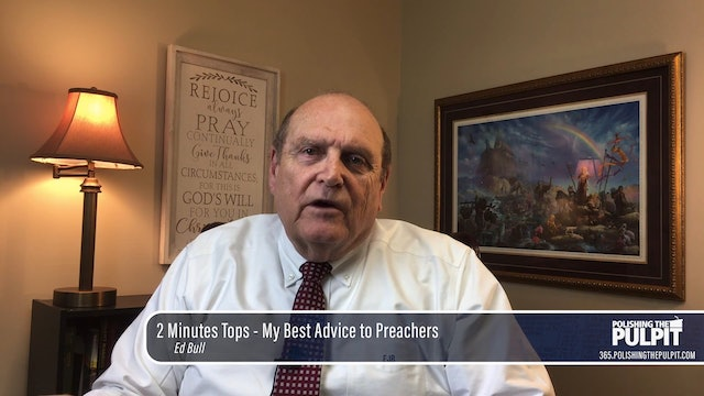Ed Bull: 2 Minutes Tops - My Best Advice to Preachers