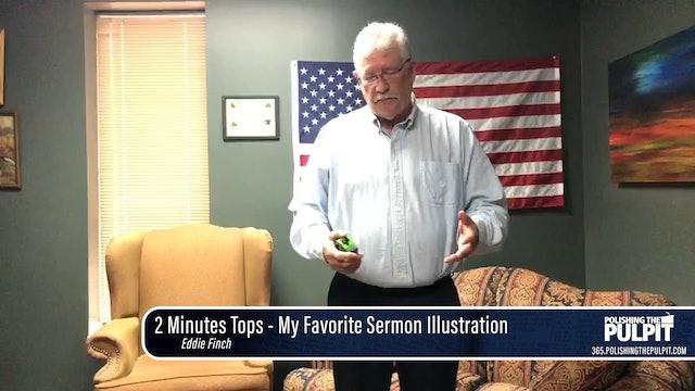 Eddie Finch: 2 Minutes Tops - My Favorite Sermon Illustration